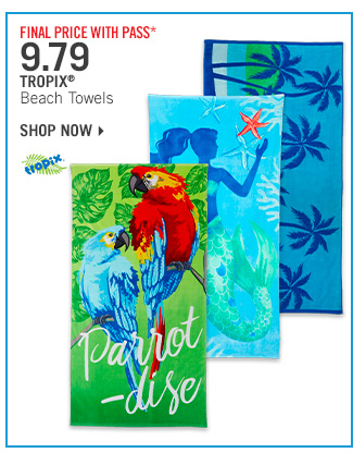 Shop Final Price* 9.79 Tropix Beach Towels