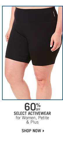 60% Off Select Activewear for Women, Petite & Plus