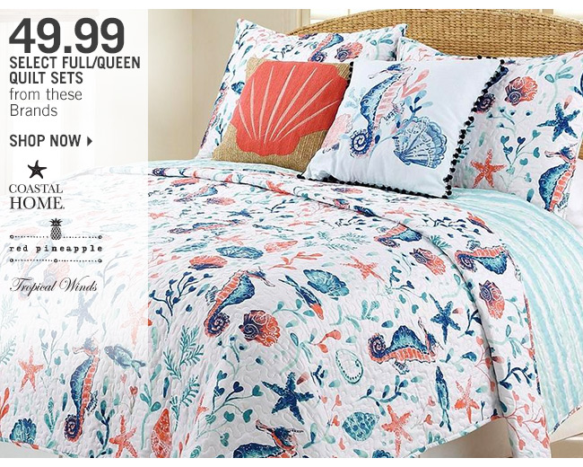 Shop 49.99 Select Full/Queen Quilt Sets