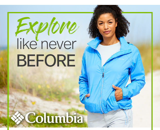 Explore like never before - Shop Columbia