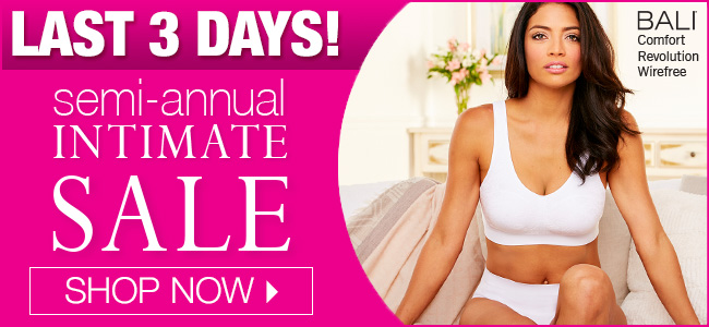 Last 3 Days! Semi-annual Intimate Sale - Shop Now