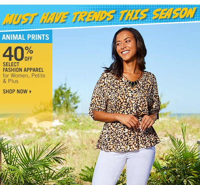 Shop 40% Off Select Animal Print Fashion Apparel for Women, Petite & Plus
