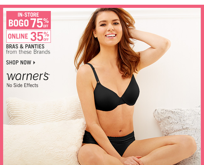 Shop 35% Off Select Lingerie - BOGO 75% off In-Store - Featuring Warner's No Side Effects Bra
