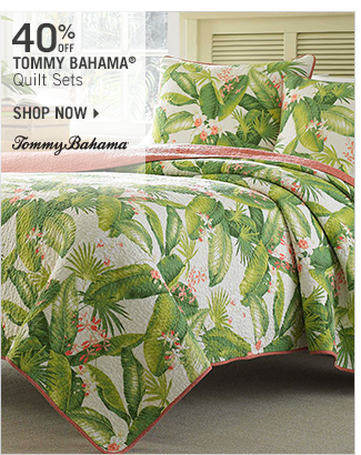 Shop 40% Off Tommy Bahama Quilt Sets